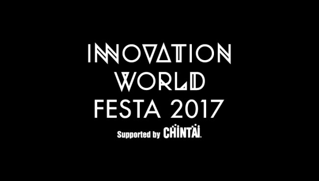J-WAVE INNOVATION WORLD FESTA 2017 Supported by CHINTAI