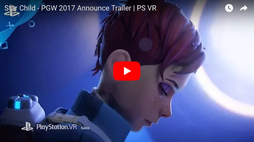 E3 PSVR STAR CHILD