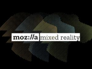 MozillaはWebベースのMRを目指す